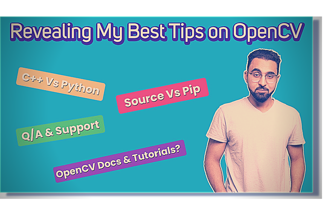 Things You Must Know About OpenCV, Revealing my Best Tips from Years of Experience