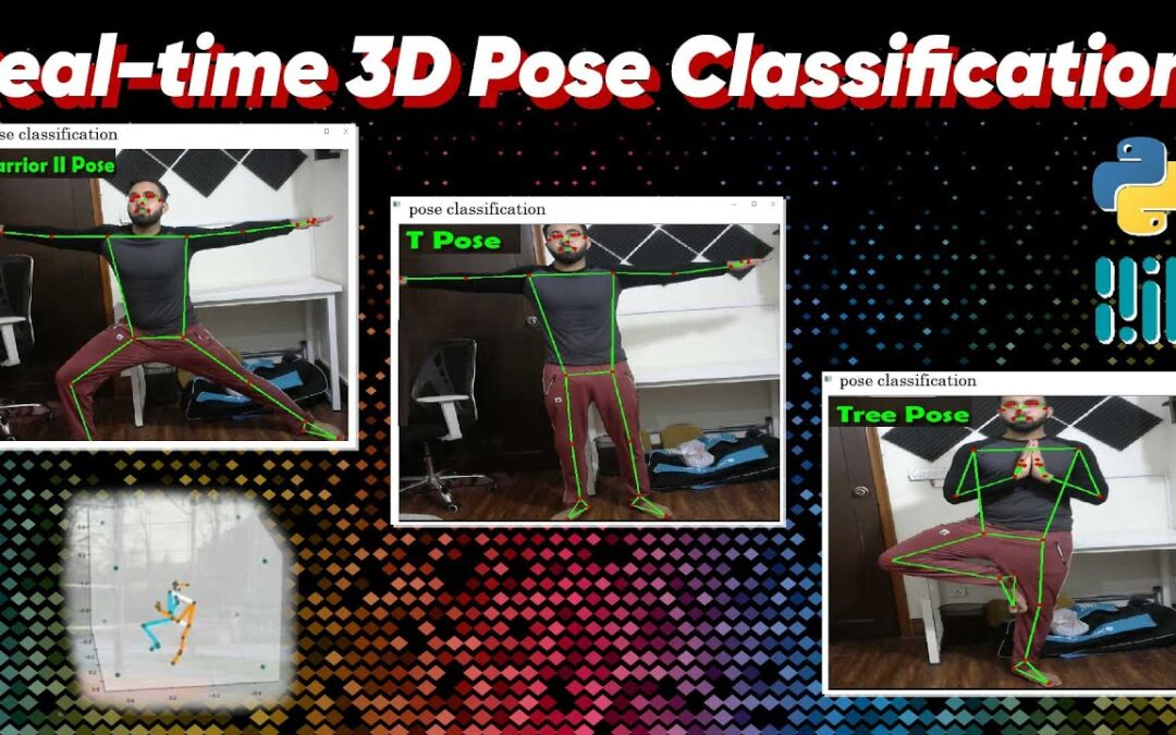 Real-Time 3D Pose Detection & Pose Classification with Mediapipe and Python
