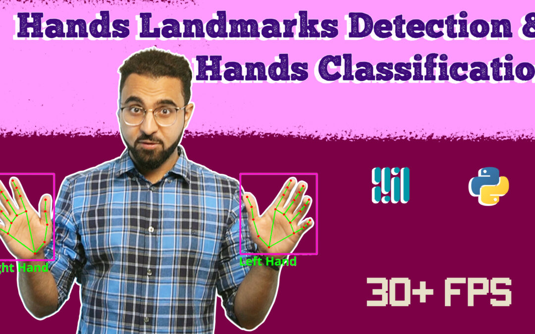 Real-Time 3D Hands Landmarks Detection & Hands Classification with Mediapipe and Python